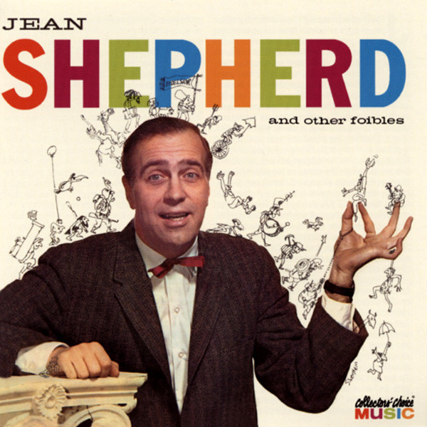 Jean Shepherd And Other Foibles (Comedy)