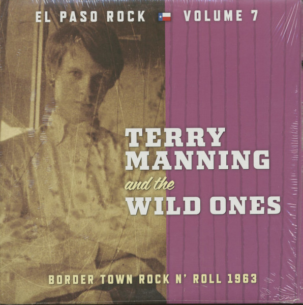 Terry Manning & The Wild Ones - El Paso Rock, Vol.7 - Border Town Rock 'n' Roll 1963 (LP)