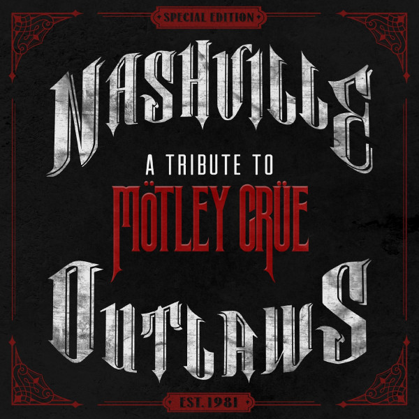Nashville Outlaws - A Tribute To Mötley Crüe