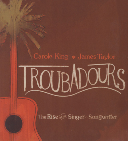 Troubadours: Rise Of The Singer-Songwriter