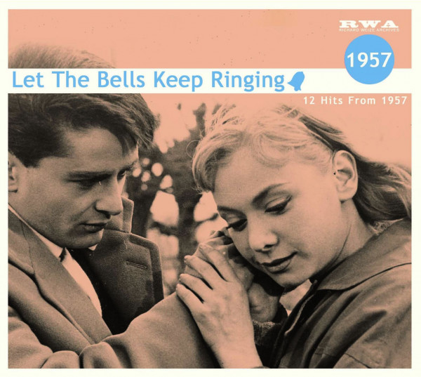 Let The Bells Keep Ringing - 12 Hits From 1957 (CD)