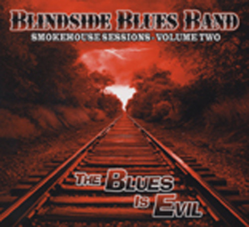 Smokehouse Sessions 2 - The Blues Is Evil