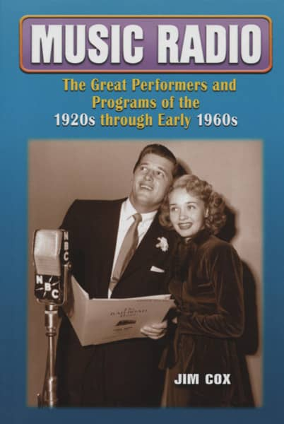 Music Radio 1920-1960 - Jim Cox: Performers & Programs