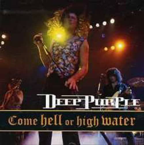 Come Hell Or High Water - Live