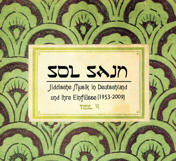 Sol Sain - Jiddische Musik in Deutschland und ihre Einflüsse Vol.4 (1953-2009)