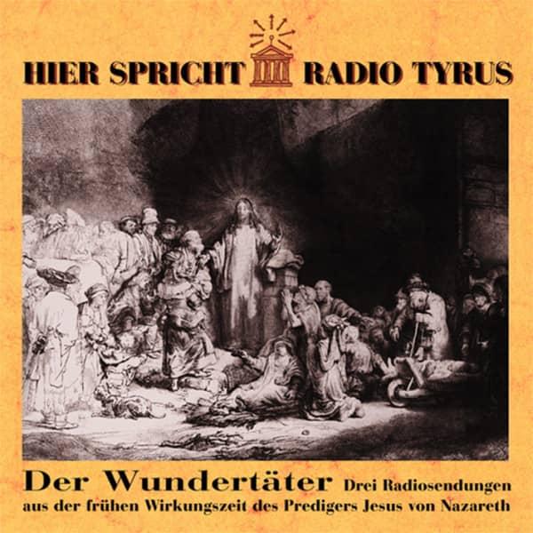 Vol.4, Radio Tyrus - Der Wundertäter