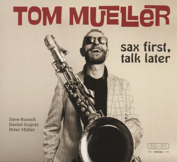 Sax First, Talk Later (CD)