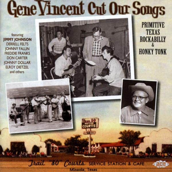 Gene Vincent Cut Our Songs - Primitive Texas Rockabilly & Honky Tonk (CD)