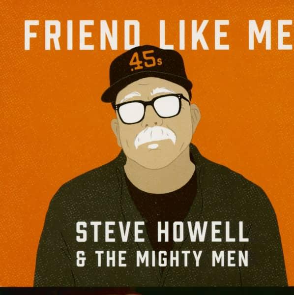 Steve Howell & The Mighty Men - Friend Like Me (CD)
