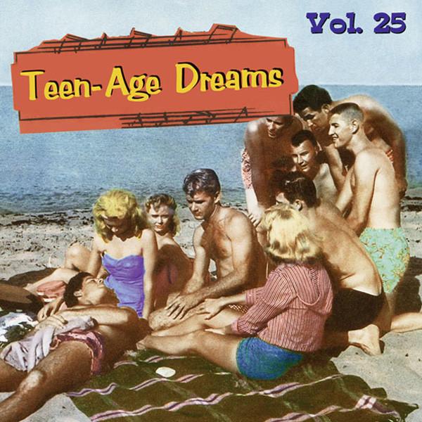 Vol.25, Teen-Age Dreams