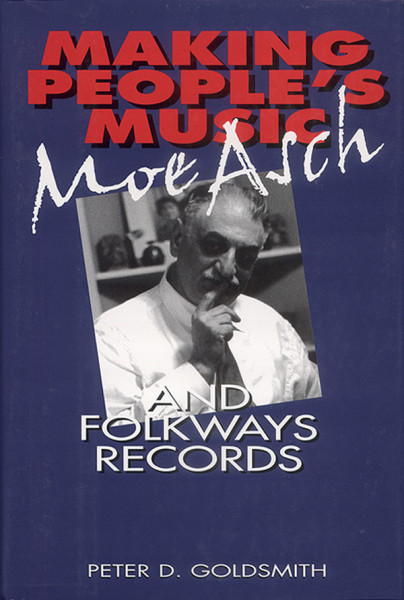 Making People's Music - Moe Asch And Folkways Records