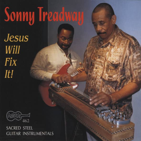 Sacred Steel Guitar Vol.3 - Jesus Will Fix It