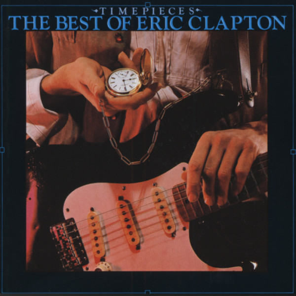 Time Pieces - The Best Of Eric Clapton