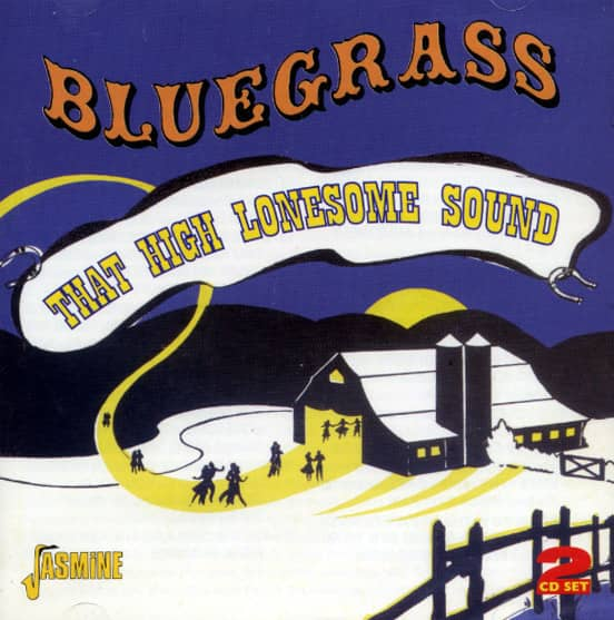 Bluegrass - That High Lonesome Sound (2-CD)