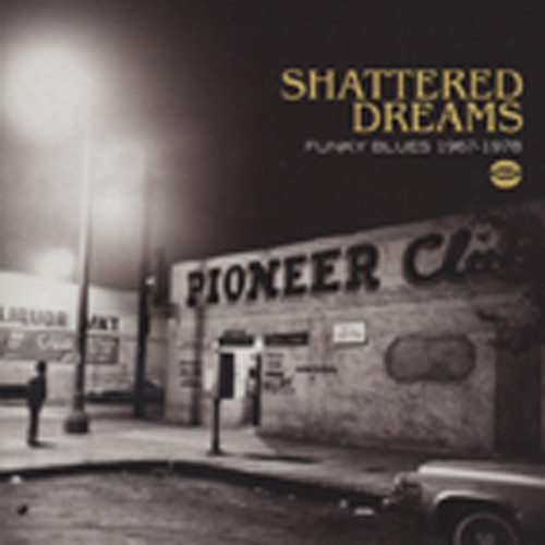 Shattered Dreams - Funky Blues 1967-68