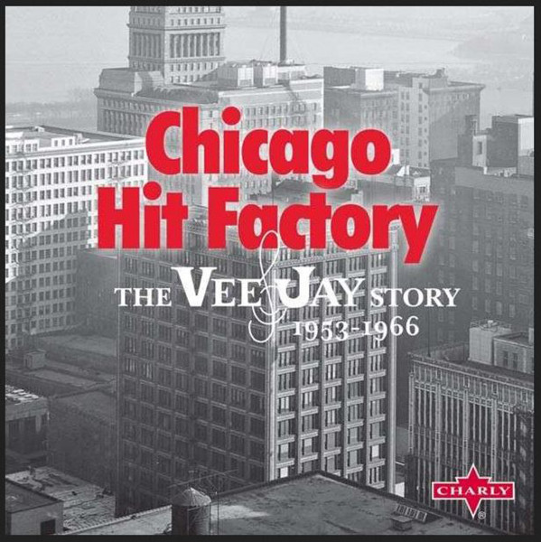 Chicago Hit Factory: The Vee Jay Story 1953-66 (10-CD)