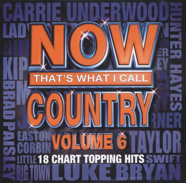Vol.6, Now That's What I Call Country - 18 Chart Topping Hits (2013)