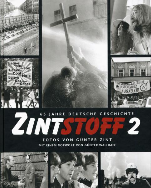 Zintstoff 2 - 65 Jahre deutsche Geschichte, Fotos von Günter Zint