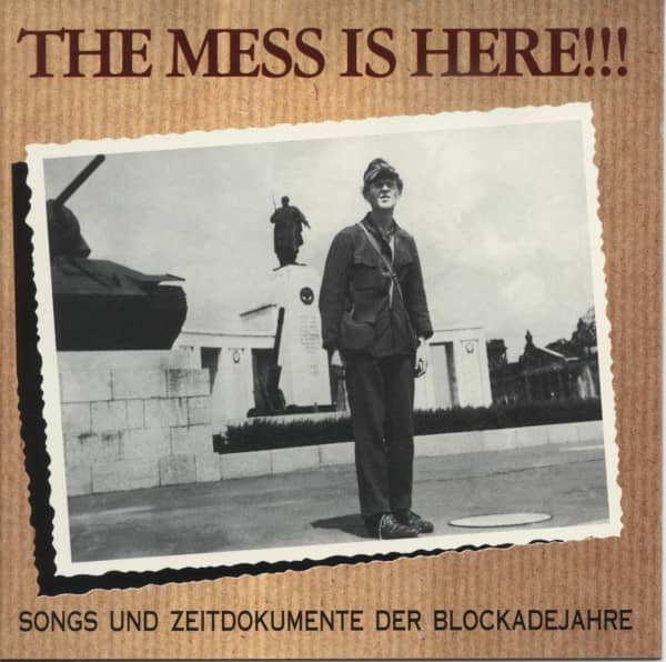 The Mess Is Here - Songs and contemporary documents of the Berlin blockade years (CD)