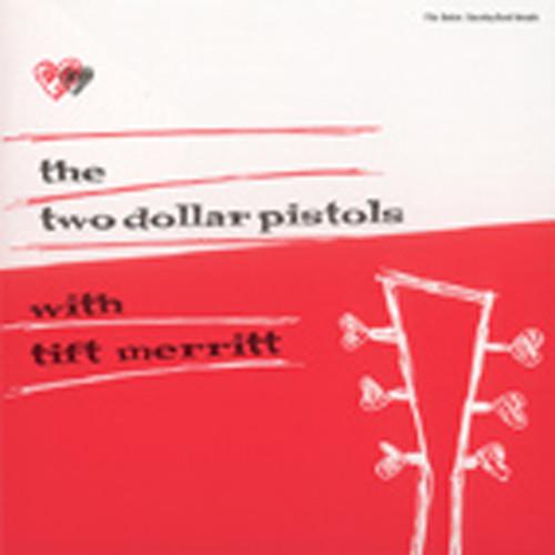 Two Dollar Pistols With Tift Merritt