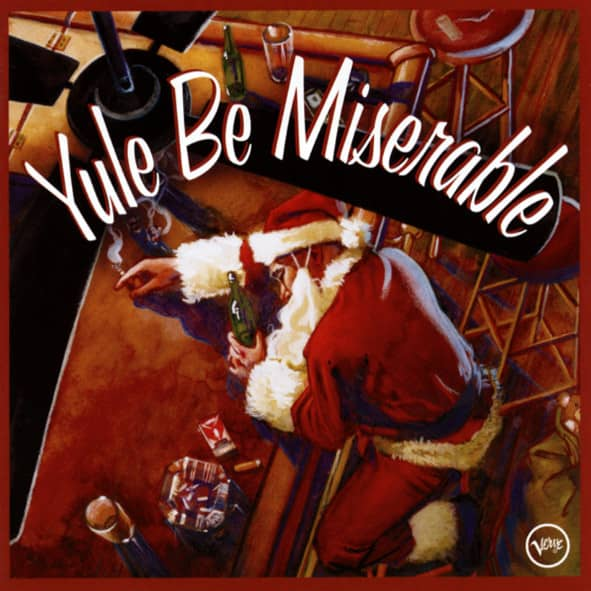 Yule Be Miserable (Verve)