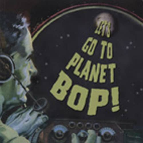 Let's Go To Planet Bop !