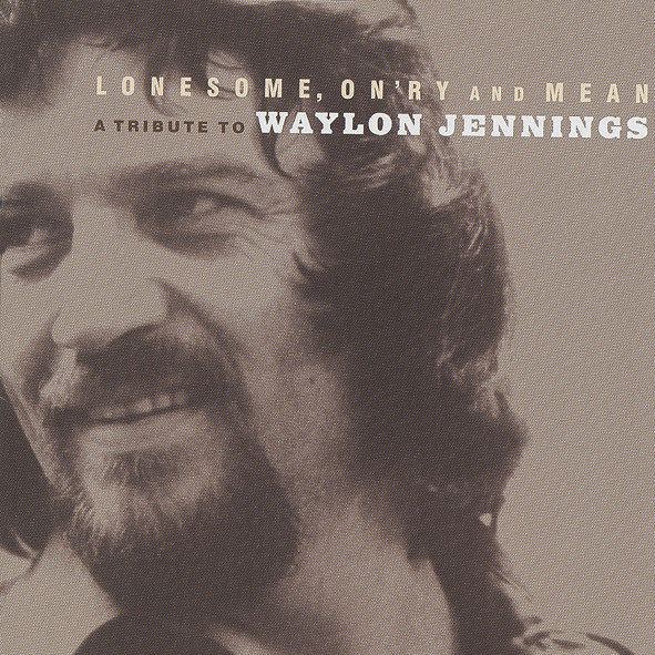 Lonesome, On'ry And Mean - Waylon Tribute - Cut
