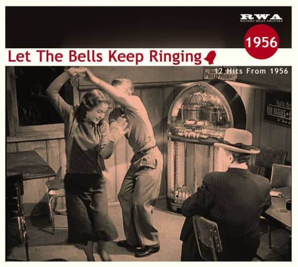 Let The Bells Keep Ringing - 12 Hits From 1956 (CD)
