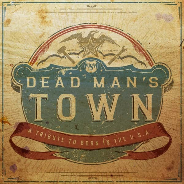Dead Man's Town: A Tribute to Born in USA