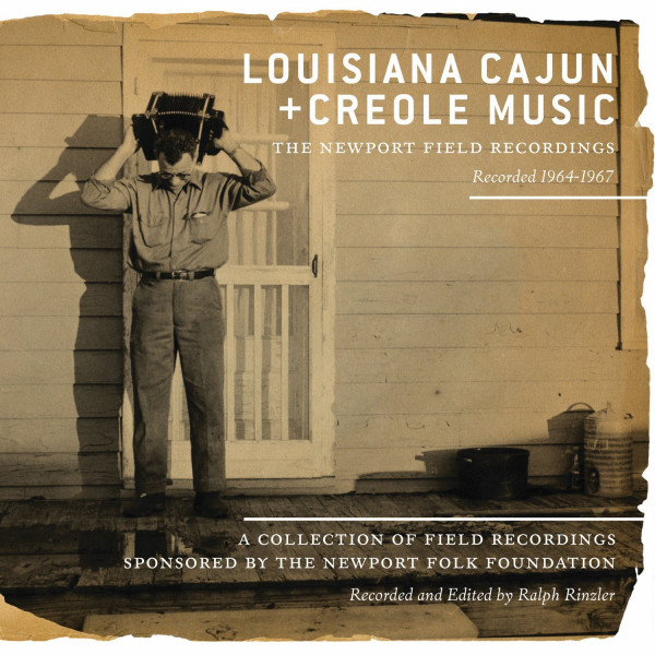 Louisiana Cajun and Creole Music: The Newport Field Recordings