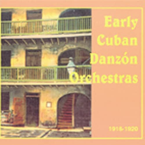 Early Cuban Danzon Orchestras 1916-20