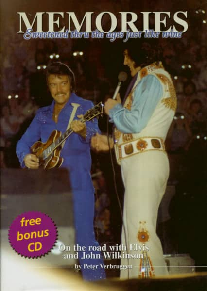 Memories - On The Road With Elvis And John Wilkinson by Peter Verbruggen