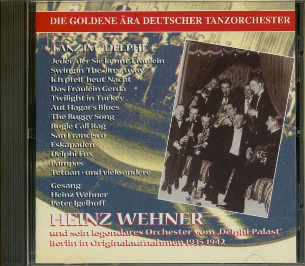 Heinz Wehner und sein Orchester vom Delphi Palast, Berlin 1935-42 - Die goldene Ära deutscher Tanzorchester (CD)
