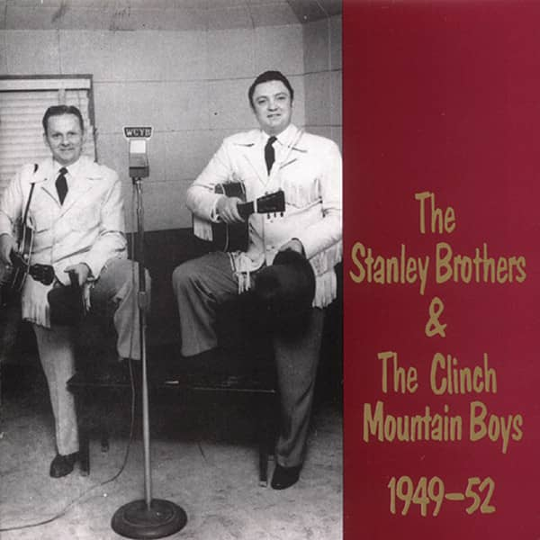The Stanley Brothers & The Clinch Mountain Boys 1949-1952 (CD)