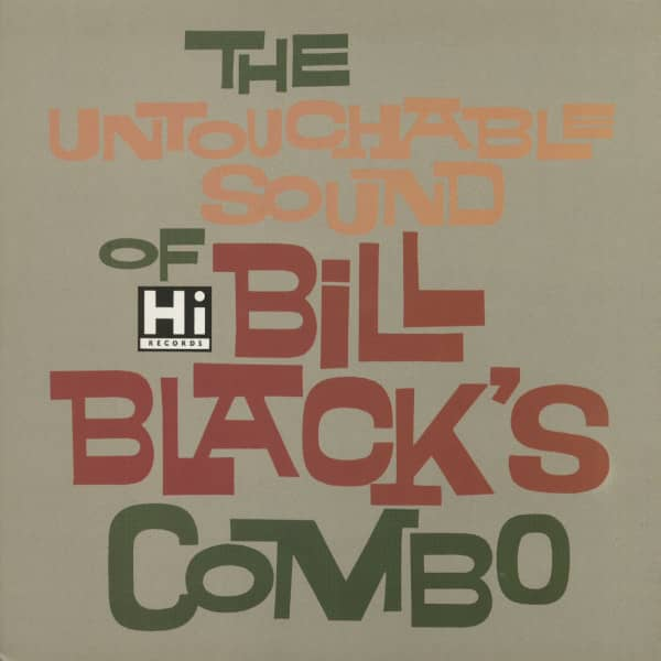 The Untouchable Sound Of Bill Black's Combo