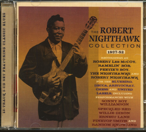The Robert Nighthawk Collection 1937-52 (2-CD)