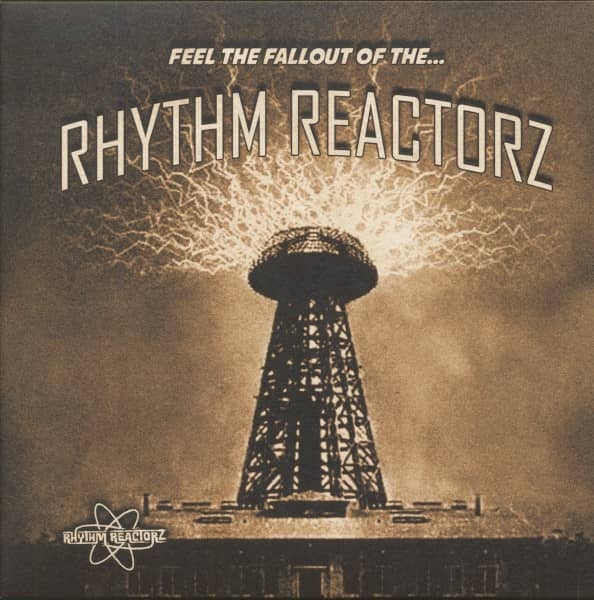 Feel The Fallout Of The...Rhythm Reactorz (LP)