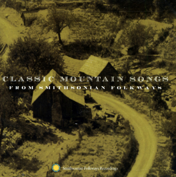 Classic Mountain Songs - From Smithsonian Folkways