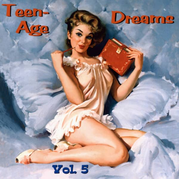 Vol.5, Teen-Age Dreams