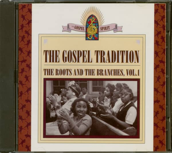 The Gospel Tradition - The Roots And The Branches Volume 1 (CD)