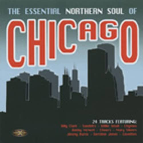 The Essential Northern Soul Of Chicago