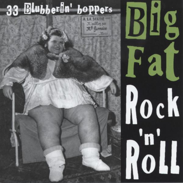 Big Fat Rock & Roll - 33 Blubberin' Boppers