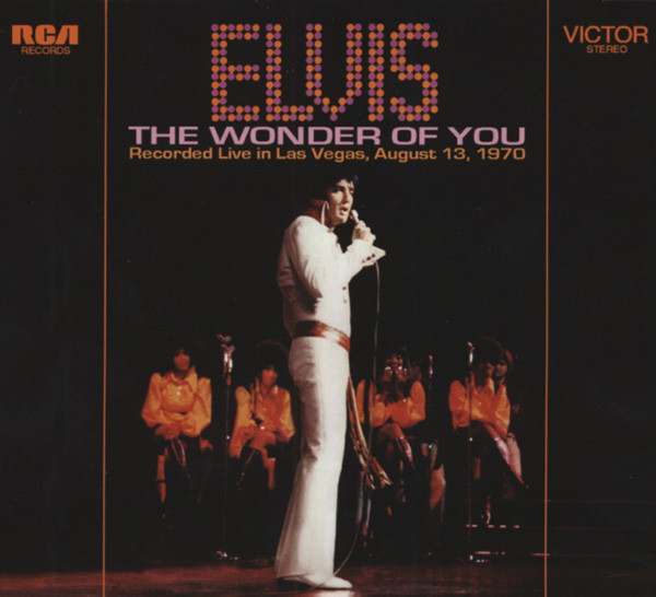 The Wonder Of You - Las Vegas August 13,1970