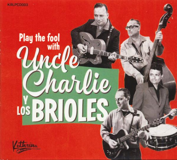 Play The Fool With Uncle Charlie Y Los Brioles (CD)