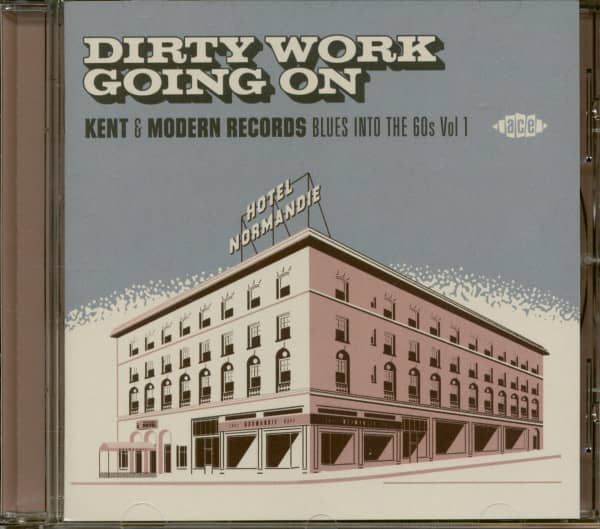 Dirty Work Going On Vol.1 - Kent & Modern Records - Blues Into The 60s (CD)