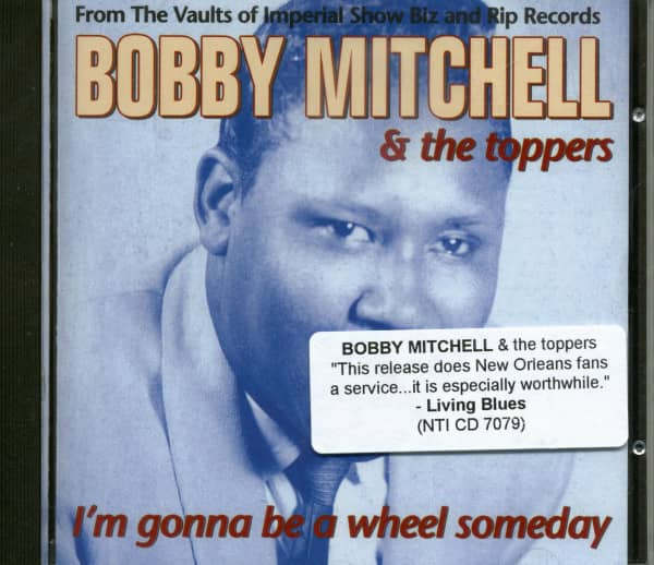 Bobby Mitchell & The Toppers - I'm Gonna Be A Wheel Someday (CD)