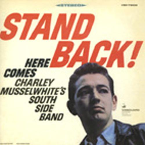 Charlie Musselwhite Lp Stand Back 180 G Vinyl Bear Family Records