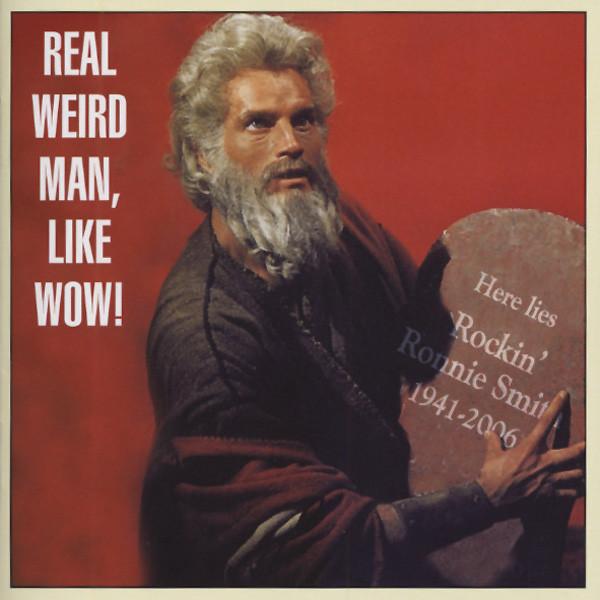 Real Weird Man, Like Wow!