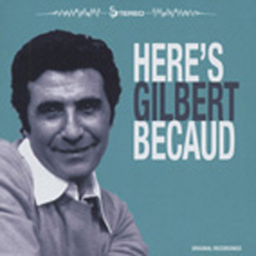 Here's Gilbert Becaud