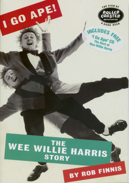 I Go Ape! - The Wee Willie Harris Story (Book & CD)